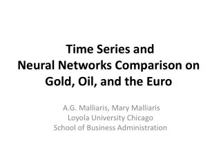 Time Series and  Neural Networks Comparison on  Gold, Oil, and the Euro