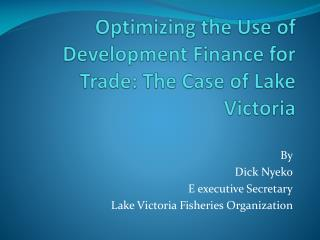 Optimizing the Use of Development Finance for Trade: The Case of Lake Victoria