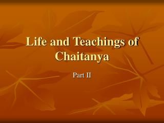 Life and Teachings of Chaitanya