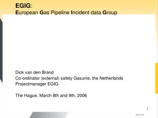 EGIG :  E uropean  G as Pipeline  I ncident data  G roup