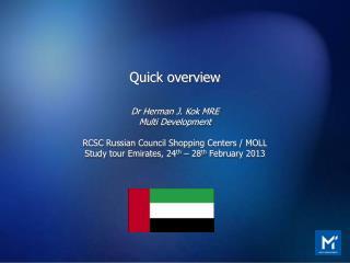 Quick overview  Dr Herman J. Kok MRE Multi Development