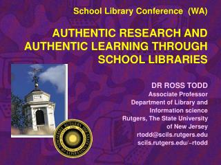 School Library Conference  WA   AUTHENTIC RESEARCH AND AUTHENTIC LEARNING THROUGH SCHOOL LIBRARIES