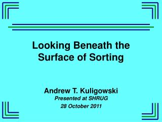 Looking Beneath the Surface of Sorting