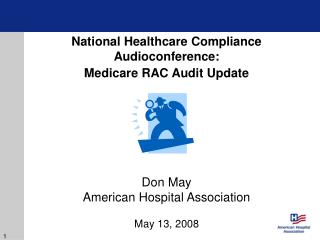 National Healthcare Compliance Audioconference:  Medicare RAC Audit Update Don May
