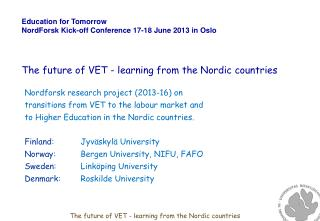 Education for Tomorrow NordForsk  Kick-off Conference 17-18 June 2013 in Oslo