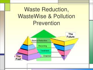 Waste Reduction, WasteWise & Pollution Prevention