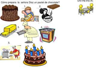 Cómo prepara  la  señora Diaz un pastel de chocolate?