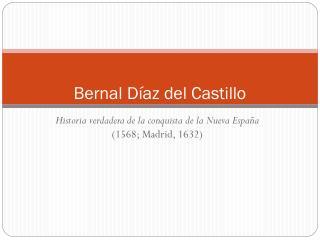 Bernal D íaz del Castillo