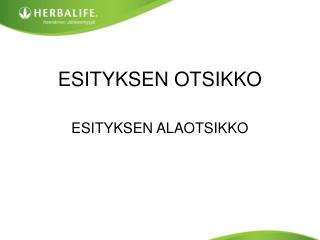 ESITYKSEN OTSIKKO