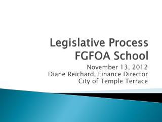 Legislative Process FGFOA School