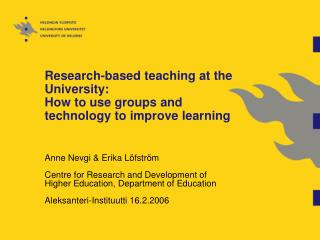 Research-based teaching at the University:  How to use groups and technology to improve learning