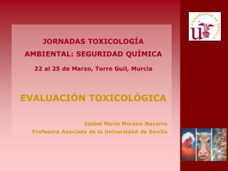 JORNADAS TOXICOLOGÍA AMBIENTAL: SEGURIDAD QUÍMICA 22 al 25 de Marzo, Torre Guil, Murcia