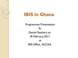 IBIS in Ghana