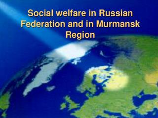 CRITICAL POINTS IN SOCIAL WELFARE IN RUSSIA