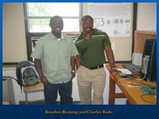Kwadwo Boateng and Charles Badu