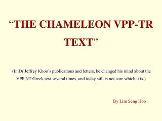 THE CHAMELEON VPP-TR TEXT