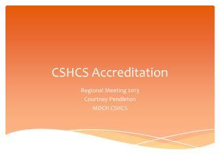 CSHCS Accreditation