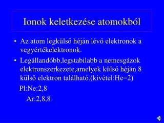 Ionok keletkezése atomokból