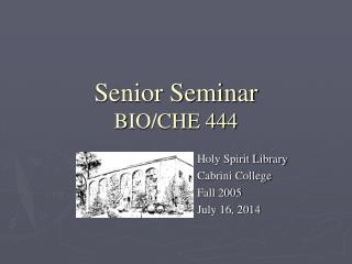 Senior Seminar BIO/CHE 444