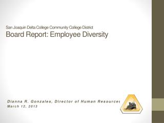San Joaquin Delta College Community College District Board Report: Employee Diversity