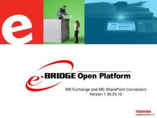 What is e-BRIDGE Open Platform  Exchange Connector - How it works Exchange Connector   Benefits  SharePoint Connector -