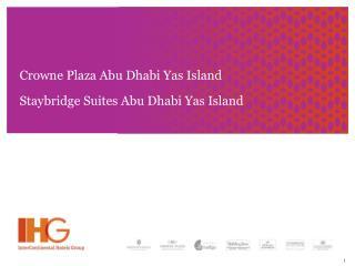 Crowne Plaza Abu Dhabi Yas Island Staybridge Suites Abu Dhabi Yas Island