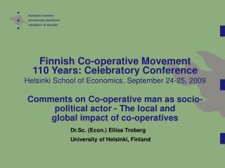Dr.Sc. (Econ.) Eliisa Troberg University of Helsinki, Finland