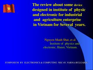 The review about some  device    designed in institute of  physic