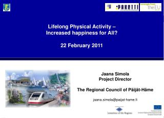 Lifelong Physical Activity – Increased happiness for All? 22 February 2011