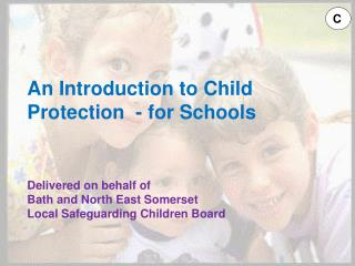 An Introduction to Child Protection  - for Schools Delivered on behalf of