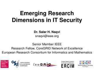 Emerging Research Dimensions in IT Security