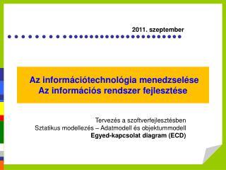 Az információtechnológia menedzselése Az információs rendszer fejlesztése