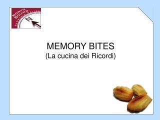 MEMORY BITES (La cucina dei Ricordi)