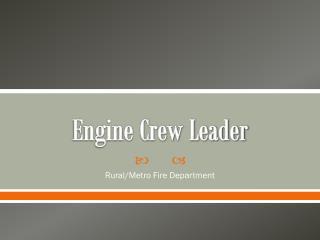Engine Crew Leader