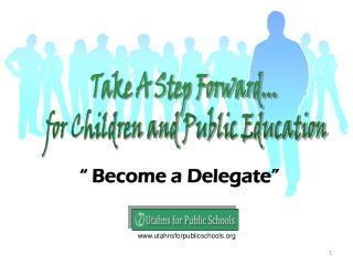 """"""" Become a Delegate"""""""