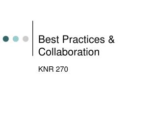Best Practices & Collaboration
