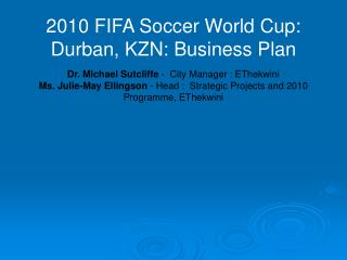 2010 FIFA Soccer World Cup South Africa: Durban. KZN Draf...