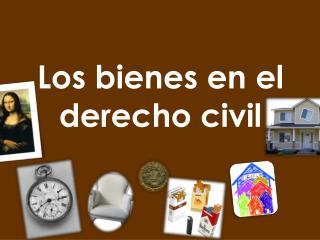 Los bienes en el derecho civil