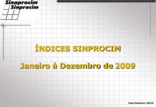 ÍNDICES SINPROCIM Janeiro à Dezembro de 2009