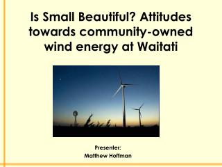 Is Small Beautiful? Attitudes towards community-owned wind energy at Waitati