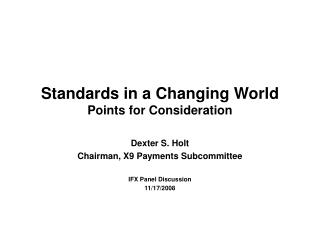 Standards in a Changing World Points for Consideration