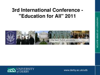 "3rd International Conference - ""Education for All"" 2011"