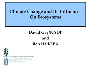 Climate Change and Its Influences On Ecosystems