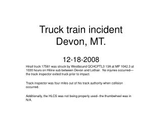 Truck train incident Devon, MT.