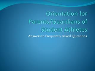 Orientation for Parents/Guardians of Student Athletes