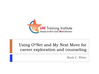 Using O*Net and My Next Move for career exploration and counseling