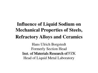Influence of Liquid Sodium on Mechanical Properties of Steels, Refractory Alloys and Ceramics