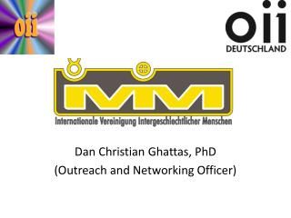 Dan Christian  Ghattas ,  PhD ( Outreach and  Networking Officer)