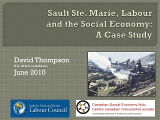 Sault Ste. Marie,  Labour and  the Social Economy:   A  Case Study