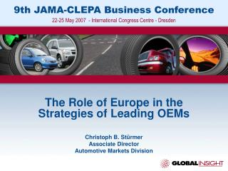 The Role of Europe in the Strategies of Leading OEMs Christoph B. Stürmer Associate Director